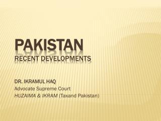 Pakistan Recent Developments
