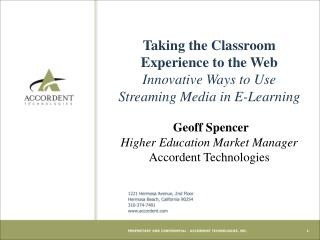 Taking the Classroom  Experience to the Web Innovative Ways to Use  Streaming Media in E-Learning    Geoff Spencer Highe