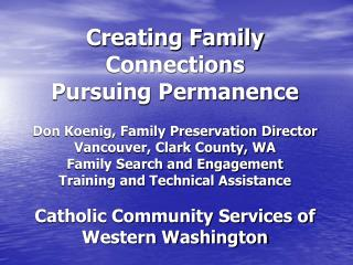Creating Family Connections Pursuing Permanence