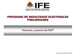PROGRAMA DE RESULTADOS ELECTORALES PRELIMINARES