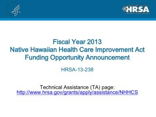 Technical Assistance (TA) page:  hrsa/grants/apply/assistance/NHHCS