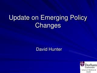 Update on Emerging Policy Changes