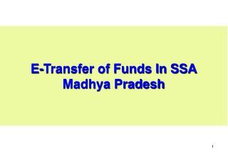 E-Transfer of Funds In SSA Madhya Pradesh