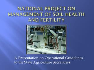 NATIONAL PROJECT ON  MANAGEMENT OF SOIL HEALTH AND FERTILITY