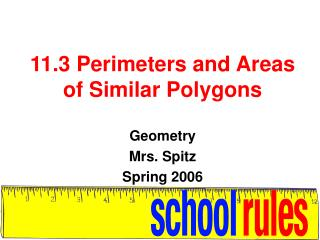 11.3 Perimeters and Areas of Similar Polygons