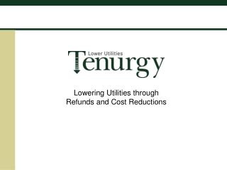 Lowering Utilities through Refunds and Cost Reductions