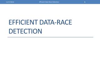 Efficient Data-Race Detection