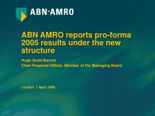 ABN AMRO reports pro-forma 2005 r esults under the new structure