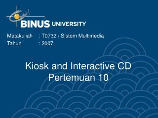 Kiosk and Interactive CD  Pertemuan 10