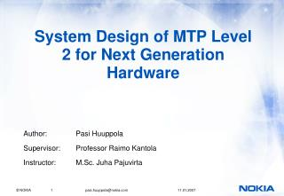 System Design of MTP Level 2 for Next Generation Hardware