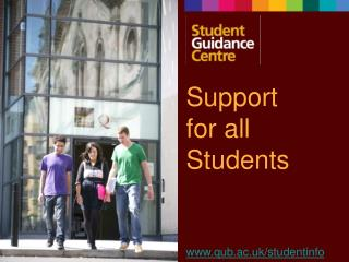 Support  for all Students qub.ac.uk/studentinfo