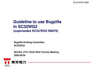 Guideline to use Bugzilla  in SC32WG2 (supersedes SC32/WG2 N0879)