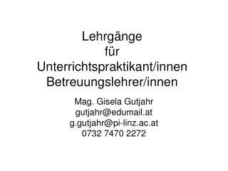 Lehrgänge für Unterrichtspraktikant/innen Betreuungslehrer/innen