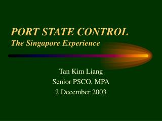 PORT STATE CONTROL The Singapore Experience