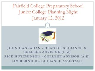 Fairfield College Preparatory School Junior College Planning Night January 12, 2012