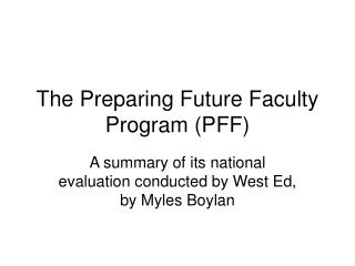 The Preparing Future Faculty Program (PFF)