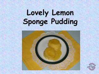 Lovely Lemon  Sponge Pudding