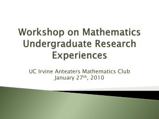 Workshop on Mathematics Undergraduate Research Experiences