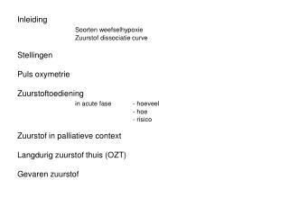 Inleiding Soorten weefselhypoxie Zuurstof dissociatie curve Stellingen Puls oxymetrie