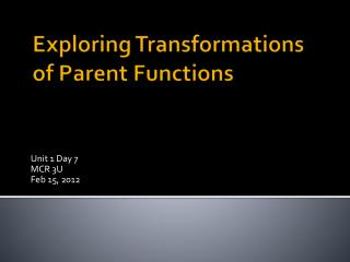 Exploring Transformations of Parent Functions
