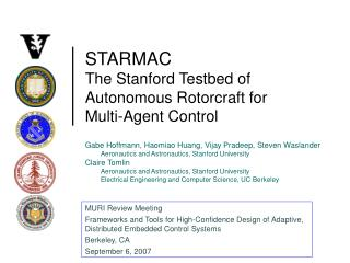 STARMAC The Stanford Testbed of Autonomous Rotorcraft for Multi-Agent Control