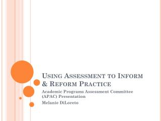 Using Assessment to Inform & Reform Practice