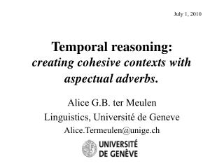 Temporal reasoning: creating cohesive contexts with   aspectual adverbs .