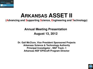 Arkansas ASSET II ( A dvancing and  S upporting  S cience,  E ngineering and  T echnology)