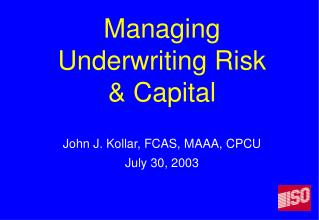 Managing Underwriting Risk  & Capital