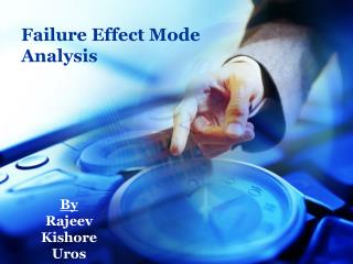 Failure Effect Mode Analysis