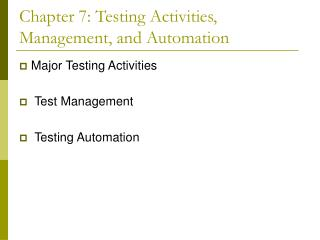 Chapter 7: Testing Activities, Management, and Automation