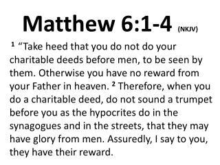 Matthew 6:1-4  (NKJV)
