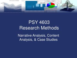 Narrative Analysis, Content Analysis, & Case Studies