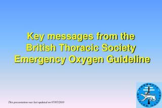 Key messages from the  British Thoracic Society  Emergency Oxygen Guideline