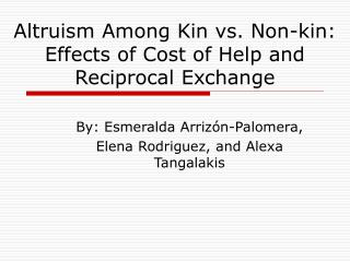 Altruism Among Kin vs. Non-kin: Effects of Cost of Help and Reciprocal Exchange