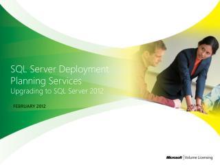 SQL Server Deployment Planning Services Upgrading to SQL Server  2012