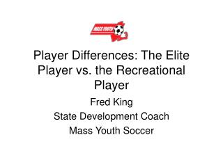 Player Differences: The Elite Player vs. the Recreational Player