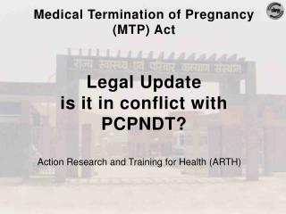 Medical  Termination of Pregnancy (MTP)  Act Legal Update is it in conflict with PCPNDT?