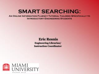 Eric Resnis Engineering Librarian/ Instruction Coordinator
