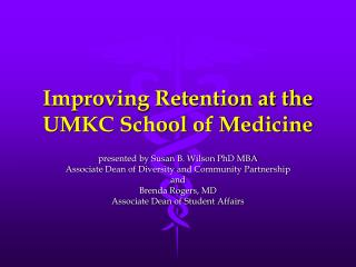 Improving Retention at the UMKC School of Medicine