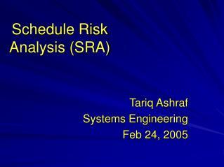 Schedule Risk Analysis (SRA)