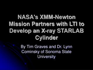 NASA's XMM-Newton Mission Partners with LTI to Develop an X-ray STARLAB Cylinder