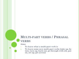 Multi-part verbs / Phrasal verbs