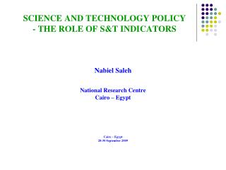 SCIENCE AND TECHNOLOGY POLICY - THE ROLE OF S&T INDICATORS