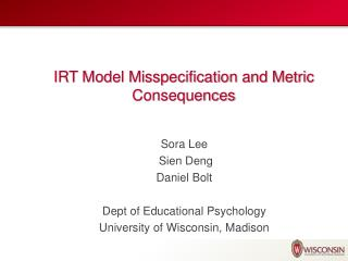 IRT Model Misspecification and Metric Consequences