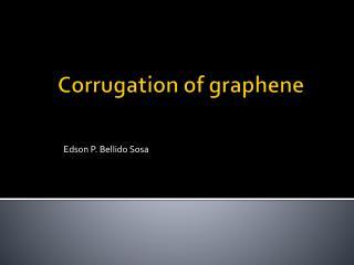 Corrugation of  graphene