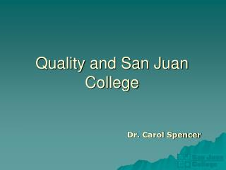 Quality and San Juan College