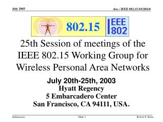 25th Session of meetings of the IEEE 802.15 Working Group for Wireless Personal Area Networks