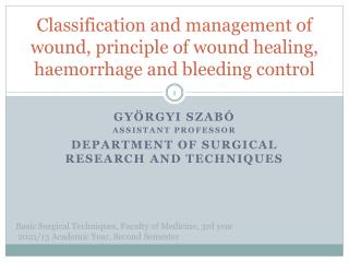 Gy�rgyi Szab� Assistant  Professor Department  of  Surgical research  and  Techniques