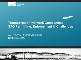 Transportation Network Companies: SFO Permitting, Enforcement & Challenges